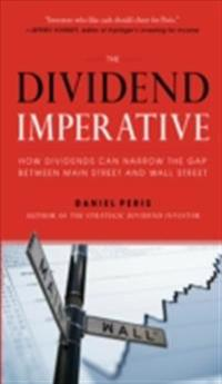 Dividend Imperative: How Dividends Can Narrow the Gap between Main Street and Wall Street
