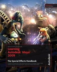 Learning Autodesk Maya 2009 the Special Effects Handbook