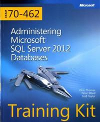 Training Kit (Exam 70-462): Administering Microsoft SQL Server 2012 Databases [With CDROM]