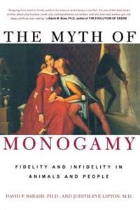 The Myth of Monogamy: Fidelity and Infidelity in Animals and People