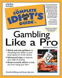 Complete Idiot's Guide to Gambling Like a Pro