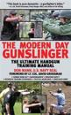 The Modern Day Gunslinger: The Ultimate Handgun Training Manual