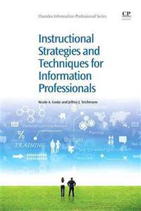 Instructional Strategies and Techniques for Information Professionals