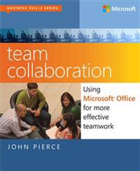 Team Collaboration:: Using Microsoft Office for More Effective Teamwork