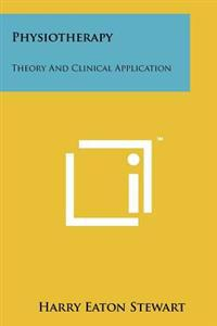 Physiotherapy: Theory and Clinical Application