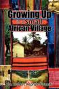 Growing Up in A Small African Village