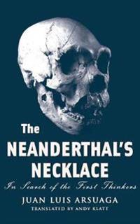 The Neanderthal's Necklace : in Search of the First Thinkers