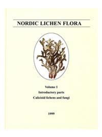 Nordic Lichen Flora Vol. 1, Introductory parts, Calicioid lichens and fungi