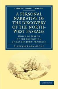 A Personal Narrative of the Discovery of the North-west Passage
