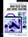The Encyclopedia of High-Tech Crime and Crime-Fighting