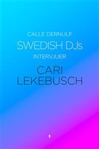Swedish DJs - Intervjuer: Cari Lekebusch