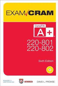 Comptia A+ 220-801 and 220-802 Authorized Exam Cram