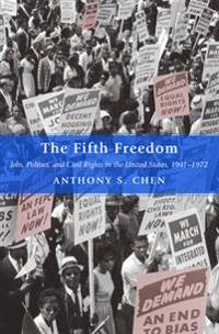Fifth Freedom: Jobs, Politics, and Civil Rights in the United States, 1941-1972