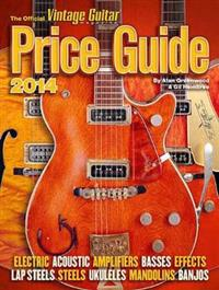 The Official Vintage Guitar Magazine Price Guide 2014