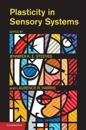 Plasticity in Sensory Systems
