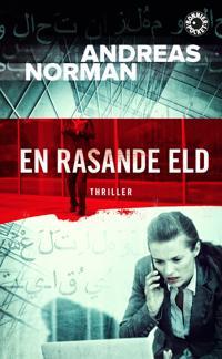 Andreas Norman: En rasande eld