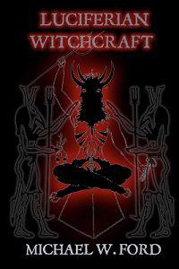 Luciferian Witchcraft: Book of the Serpent