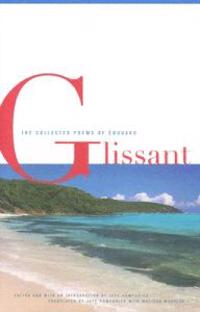 The Collected Poems of Edouard Glissant