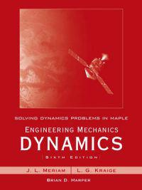 Solving Dynamics Problems in Maple by Brian Harper t/a Engineering Mechanic