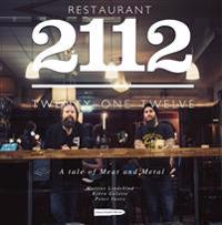 Restaurant 2112 - twenty-one twelve : a tale of meat and metal