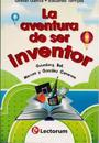 La Aventura de Ser Inventor (the Adventure of Being an Inventor): Gutenberg, Bell, Marconi y Gonzalez Camarena