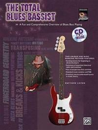 The Total Blues Bassist: A Fun and Comprehensive Overview of Blues Bass Playing [With CD (Audio)]
