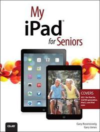 My iPad for Seniors (Covers iOS 7 on iPad 2, iPad 3rd and 4th Generation and iPad Mini)