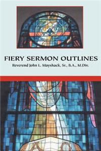 Fiery Sermon Outlines