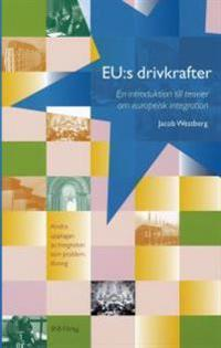 EU:s drivkrafter : en introduktion till teorier om europeisk integration