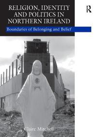 Religion, Identity And Politics in Northern Ireland
