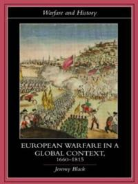 European Warfare in a Global Context 1660-1815