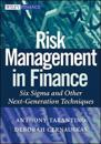 Risk Management in Finance: Six Sigma and Other Next-Generation Techniques