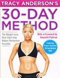 Tracy Anderson's 30-Day Method: The Weight-Loss Kick-Start That Makes Perfection Possible [With DVD]