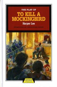 "Play of ""To Kill a Mockingbird"""