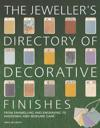 The Jeweller's Directory of Decorative Finishes