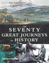 The Seventy Great Journeys in History