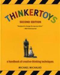 Thinkertoys A Handbook of Creative-Thinking Techniques