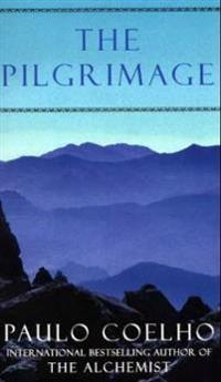 The pilgrimage : a contemporary quest for ancient wisdom