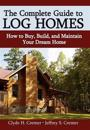 The Complete Guide to Log Cabins