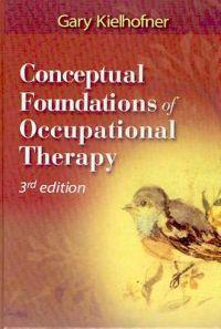 Conceptual Foundations of Occupational Therapy