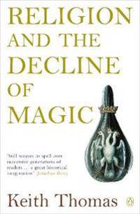 Religion and the Decline of Magic