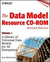 The Data Model Resource CD-ROM, Volume 1: A Library of Universal Data Models for All Enterprises