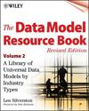 The Data Model Resource Book: A Library of Universal Data Models by Industry Types
