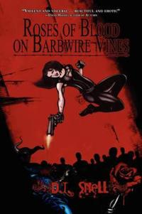 Roses of Blood on Barbwire Vines