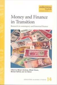 Money and Finance in Transition : Research in contemporary and historical finance