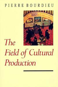 The Field of Cultural Production