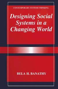 Designing Social Systems in a Changing World
