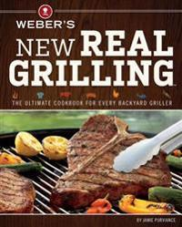 Weber's New Real Grilling