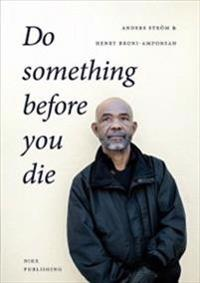 Do something before you die : en social entreprenörs långa resa