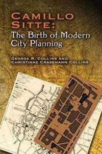 Camillo Sitte, the Birth of Modern City Planning